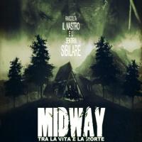 MIDWAY – TRA LA VITA E LA MORTE (2013) di John Real [Giovanni Marzagalli] - recensione del film